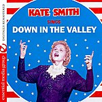 Kate Smith Sings Down In The Valley (Digitally Remastered)