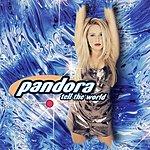 Pandora Tell The World