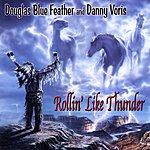 Douglas Blue Feather Rollin' Like Thunder