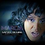 Marcia Say Ull Be Mine (2-Track Single)