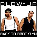 Blow-Up Back To Brooklyn