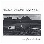 Blue Plate Special No Place To Fade