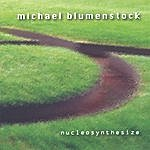 Michael Blumenstock Nucleosynthesize