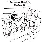 Blue Steel 44 Drugstore Messiahs