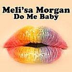 Meli'sa Morgan Do Me Baby (Re-Recorded / Remastered)