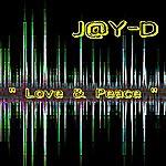 Jay D Love & Peace (Single)