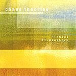 Michael Blumenstock Chaos Theories