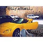 Billy Mitchell ''wheel Turning Fire''