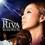Riva The Star Over Me.