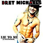 Bret Michaels Lie To Me (Uncensored) (Single)
