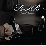 Frank B Closed Sessions