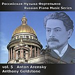 Anthony Goldstone Arensky: Russian Piano Music Volume 5