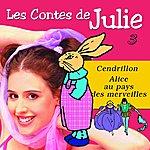 Julie Les Contes De Julie 3(Cendrillon & Alice Au Pays Des Merveilles)