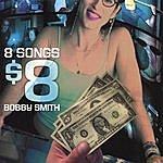 Bobby Smith 8 Songs $8