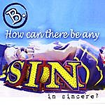 B How Can There Be Any Sin In Sincere?