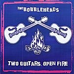 The Bobbleheads Two Guitars, Open Fire