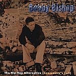 Bobby Bishop The Hip-Hop Alternative (Community's Call)