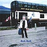 Bob Bell Any Old Destination