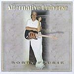 Bobby Flurie Alternative Universe