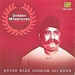Bade Ghulam Ali Khan Golden Milestones-Ustad Bade Ghulam Ali Khan