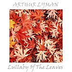 Arthur Lyman Lullaby Of The Leaves