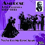 Ambrose & His Orchestra You've Got Me Cryin' Again