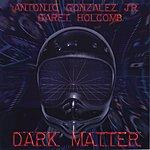 Antonio Gonzalez Dark Matter