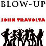 Blow-Up John Travolta