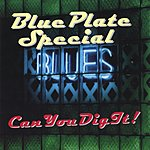 Blue Plate Special Can You Dig It !