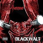 Black Walt Drama (Parental Advisory)