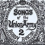Bobby Horton Homespun Songs Of The Union Army, Volume 2