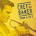Chet Baker Chet Baker From A To Z, Vol. 1