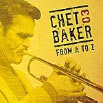 Chet Baker Chet Baker From A To Z, Vol. 3