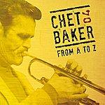 Chet Baker Chet Baker From A To Z, Vol. 4