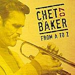 Chet Baker Chet Baker From A To Z, Vol. 7
