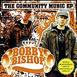 Bobby Bishop The Community Music - Ep (Revisited)