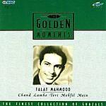 Talat Mahmood G.m-Talat Mahmood- Chand Lamhe Teri Mehfil Mein