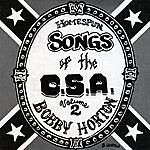 Bobby Horton Homespun Songs Of The C.s.a., Volume 2