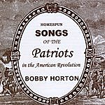 Bobby Horton Homespun Songs Of The Patriots In The American Revolution