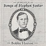Bobby Horton Homespun Songs Of Stephen Foster