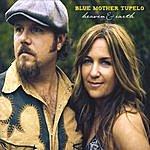 Blue Mother Tupelo Heaven & Earth