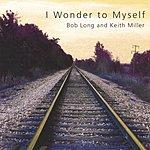 Bob Long I Wonder To Myself