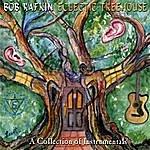 Bob Rafkin Eclectic Treehouse