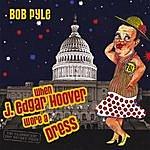 Bob Pyle When J. Edgar Hoover Wore A Dress