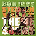 Bob Rice Steubenville Theme Songs