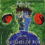 Bobby Vega Sketches Of Bob
