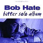 Bob Hate Bitter Solo Album