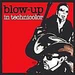 Blow-Up In Technicolor (And In Black & White 2000-2003)