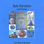 Bob Parduhn For Kids Of All Ages