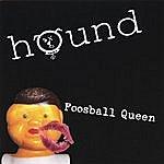 Hound Foosball Queen
